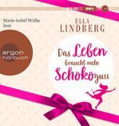Cover-Bild zu Das Leben braucht mehr Schokoguss von Lindberg, Ella