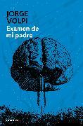 Cover-Bild zu Examen de mi padre / My Father's Examination von Volpi, Jorge