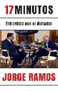 Cover-Bild zu 17 minutos: Entrevista con el dictador / 17 Minutes. An Interview with the Dicta tor von Ramos, Jorge