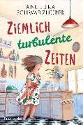 Cover-Bild zu Ziemlich turbulente Zeiten von Schwarzhuber, Angelika
