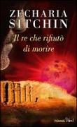 Cover-Bild zu Il re che rifiutò di morire von Sitchin, Zecharia