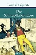 Cover-Bild zu Die Schnupftabaksdose von Ringelnatz, Joachim