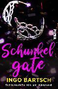 Cover-Bild zu Schunkelgate - Schlagerkönigin am Abgrund von Bartsch, Ingo