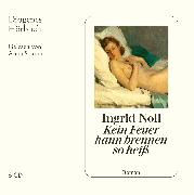 Cover-Bild zu Kein Feuer kann brennen so heiß von Noll, Ingrid
