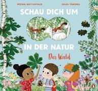 Cover-Bild zu Butterfield, Moira: Schau dich um in der Natur - Der Wald