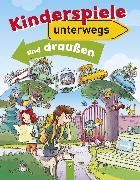 Cover-Bild zu Kulbatzki, Petra: Kinderspiele unterwegs und draußen (eBook)