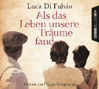 Cover-Bild zu Fulvio, Luca Di: Als das Leben unsere Träume fand