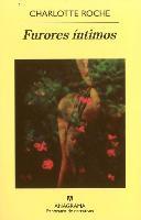Cover-Bild zu Roche, Charlotte: Furores Intimos = Intimate Furors