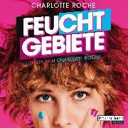 Cover-Bild zu Roche, Charlotte: Feuchtgebiete (Audio Download)
