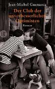Cover-Bild zu Guenassia, Jean-Michel: Der Club der unverbesserlichen Optimisten