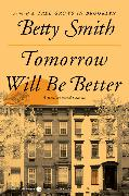 Cover-Bild zu Smith, Betty: Tomorrow Will Be Better
