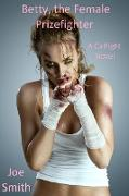 Cover-Bild zu Smith, Joe: Betty, the Female Prizefighter (A Catfight Novel) (eBook)