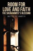 Cover-Bild zu Smith, Betty H.: Room for Love and Faith: the Shunammite's Blessing (eBook)