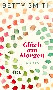 Cover-Bild zu Smith, Betty: Glück am Morgen (eBook)