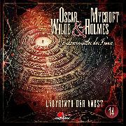 Cover-Bild zu Maas, Jonas: Oscar Wilde & Mycroft Holmes, Sonderermittler der Krone, Folge 14: Labyrinth der Angst (Audio Download)