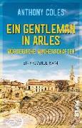 Cover-Bild zu Coles, Anthony: Ein Gentleman in Arles - Mörderische Machenschaften