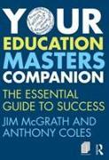 Cover-Bild zu Mcgrath, Jim: Your Education Masters Companion: The Essential Guide to Success
