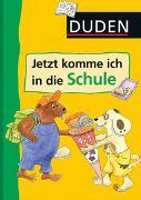 Cover-Bild zu Holzwarth-Raether, Ulrike: Duden - Jetzt komme ich in die Schule