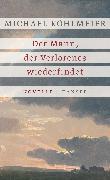 Cover-Bild zu Köhlmeier, Michael: Der Mann, der Verlorenes wiederfindet (eBook)