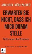 Cover-Bild zu Köhlmeier, Michael: Erwarten Sie nicht, dass ich mich dumm stelle (eBook)