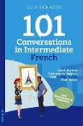 Cover-Bild zu Richards, Olly: 101 Conversations in Intermediate French (eBook)