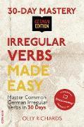 Cover-Bild zu Richards, Olly: 30-Day Mastery: Irregular Verbs Made Easy | German Edition (30-Day Mastery | German Edition) (eBook)
