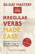 Cover-Bild zu Richards, Olly: 30-Day Mastery: Irregular Verbs Made Easy | Spanish Edition (30-Day Mastery | Spanish Edition) (eBook)
