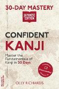 Cover-Bild zu Richards, Olly: 30-Day Mastery: Confident Kanji | Japanese Edition (30-Day Mastery | Japanese Edition) (eBook)