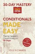 Cover-Bild zu Richards, Olly: 30-Day Mastery: Conditionals Made Easy (30-Day Mastery | Spanish Edition) (eBook)