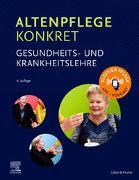 Cover-Bild zu Elsevier GmbH (Hrsg.): Altenpflege konkret Gesundheits- und Krankheitslehre