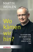 Cover-Bild zu Werlen, Martin: Wo kämen wir hin?