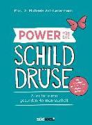 Cover-Bild zu Axt-Gadermann, Michaela: Power für die Schilddrüse - Alles für einen gesunden Hormonhaushalt. Mit Praxistipps bei Überfunktion, Unterfunktion und Hashimoto