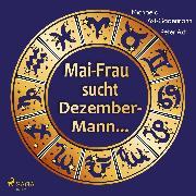 Cover-Bild zu Axt-Gadermann, Michaela: Mai-Frau sucht Dezember-Mann (Audio Download)