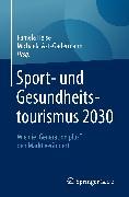 Cover-Bild zu Heise, Pamela (Hrsg.): Sport- und Gesundheitstourismus 2030 (eBook)