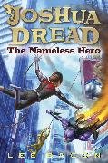 Cover-Bild zu Bacon, Lee: Joshua Dread: The Nameless Hero (eBook)