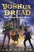 Cover-Bild zu Bacon, Lee: Joshua Dread: The Dominion Key (eBook)