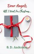 Cover-Bild zu Anderson, S. D.: Dear Angels, all I want for Christmas (eBook)