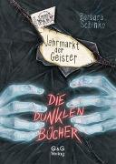 Cover-Bild zu Schinko, Barbara: Die dunklen Bücher - Jahrmarkt der Geister