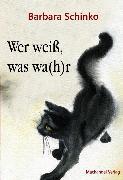 Cover-Bild zu Schinko, Barbara: Wer weiß, was wa(h)r (eBook)