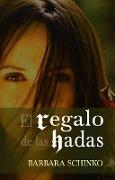 Cover-Bild zu Schinko, Barbara: El regalo de las hadas (eBook)