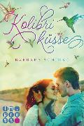 Cover-Bild zu Schinko, Barbara: Kolibriküsse (Kiss of your Dreams) (eBook)