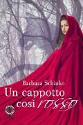 Cover-Bild zu Schinko, Barbara: Un cappotto così rosso (eBook)