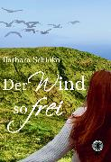 Cover-Bild zu Schinko, Barbara: Der Wind so frei (eBook)