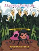 Cover-Bild zu Sumner, Barbara Rose: A Ladybug Called Lily (eBook)