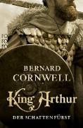 Cover-Bild zu Cornwell, Bernard: King Arthur: Der Schattenfürst (eBook)