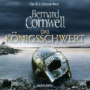 Cover-Bild zu Cornwell, Bernard: Das Königsschwert (Audio Download)
