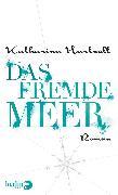 Cover-Bild zu Hartwell, Katharina: Das Fremde Meer (eBook)