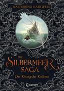 Cover-Bild zu Hartwell, Katharina: Die Silbermeer-Saga (Band 1) - Der König der Krähen