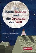 Cover-Bild zu Orlovský, Sarah Michaela: Eine halbe Banane und die Ordnung der Welt