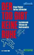 Cover-Bild zu Mittelacher, Bettina: Der Tod gibt keine Ruhe (eBook)
